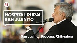 AMLO visita el Hospital Rural San Juanito, en Chihuahua