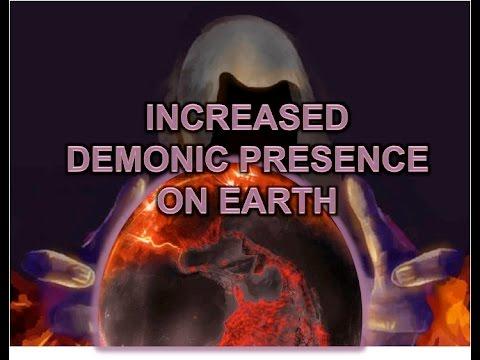Increased Demonic Presence On Earth