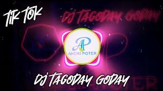 DJ Tagoday Goday X Merindukanmu Remix viral Tik Tok