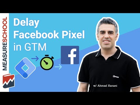 Delay Facebook Pixel with Google Tag Manager (feat. Ahmad Kanani)