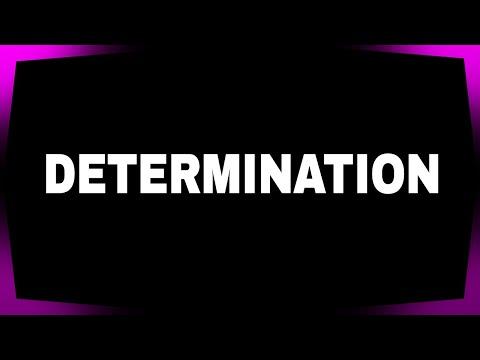 #1: Determination