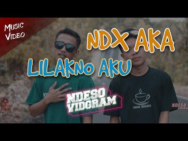 NDX AKA - LILAKNO AKU (Video Cover by Ndesovidgram) Creator Ndeso