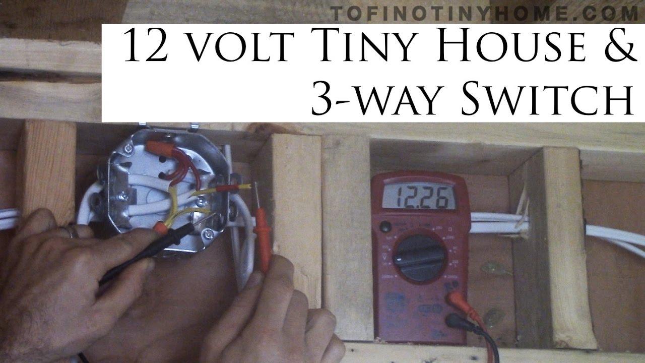 tiny house 12 volt lighting system 3 way switch pt 6 [ 1280 x 720 Pixel ]