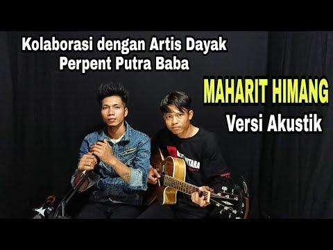 Maharit Himang | Perpent Putra Baba Feat Arsit Guitara | Versi Akustik | Lagu Dayak Kalteng