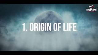 1. Origin Of Life  |  Quran and Science  |  Project Quran |