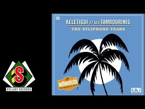 Kélétigui et ses Tambourinis - The Syliphone Years (Full Album audio)