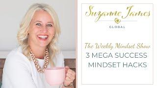 3 MEGA SUCCESS MINDSET HACKS