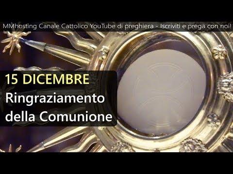 15 Dicembre: Ringraziamento della Comunione - Mese dedicato al Santo Natale