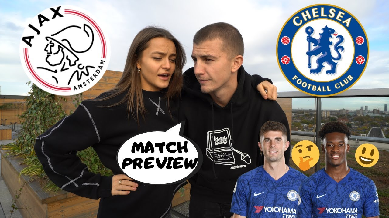 CHELSEA vs AJAX MATCH PREVIEW    Chelsea vs Ajax UEFA Champions League CRUNCH TIME! - YouTube