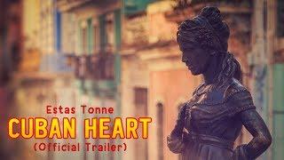 Estas Tonne - Cuban Heart (Official trailer)