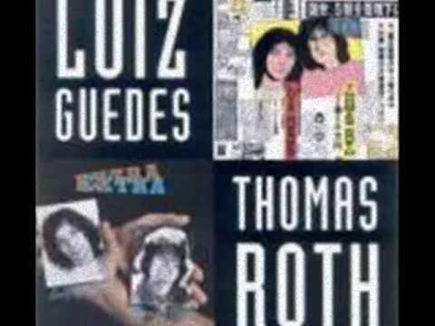 Ela sabe demais, Luis Guedes e Thomas Roth