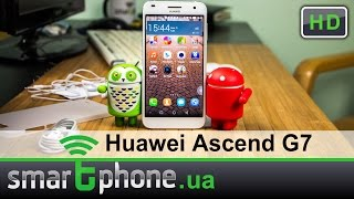 Huawei Ascend G7 - Обзор смартфона.