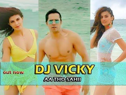 Aa Tho Sahi Remix Dj Vicky