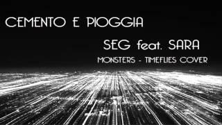 Seg Feat. Sara - Cemento e Pioggia (Monsters - Timeflies feat. Katie Sky Cover)