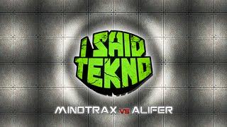 Mindtrax vs Alifer - I Said Tekno
