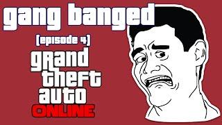 GTA 5 Online Gameplay: GANG BANG  (GTA Online) [Episode 4]   Jerutastic