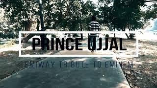 EMIWAY BANTAI | TRIBUTE TO EMINEM RAP | FREESTYLE DANCE | PRINCE UJJAL
