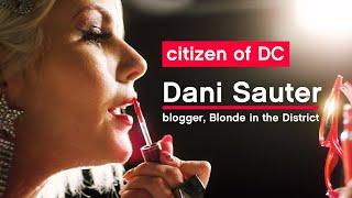Dani Sauter: A Citizen Of DC #citizenMdcDC