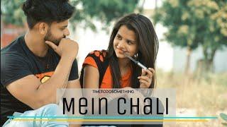 Mein Chali   _ Urvashi Kiran Sharma  _ Cute Love Story