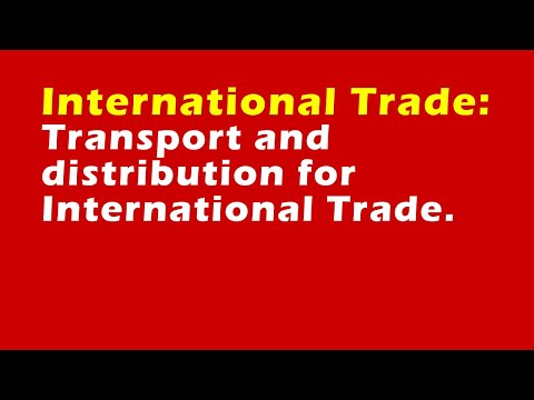 Transport and distribution for international trade