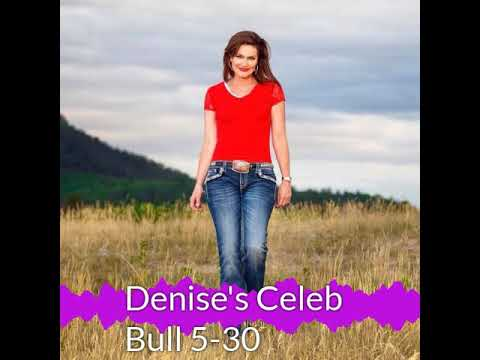 Denise Plante - Denise's Celebrity Bull 5-30