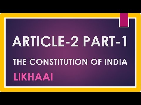 Polity Lecture (IAS) : Article 2 Part 1 Constitution of India