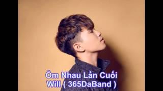 Ôm Nhau Lần Cuối - Will (365 DaBand) | Official Music