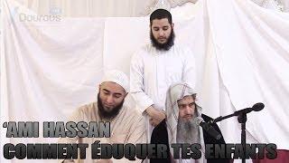'Ami Hassan - Comment éduquer tes enfants