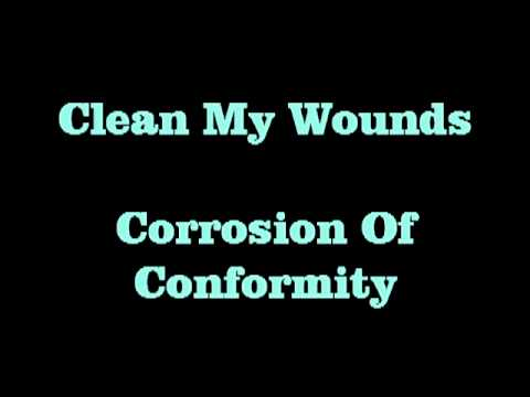 Clean My Wounds   Corrosion Of Conformity