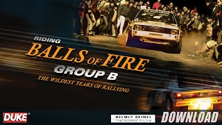 Group B - Riding Balls of Fire - Coming soon to DVD and Blu Ray!