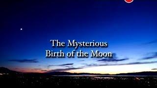 Тайны вселенной: Загадочное рождение Луны | Secrets of the Universe: The birth of the moon.