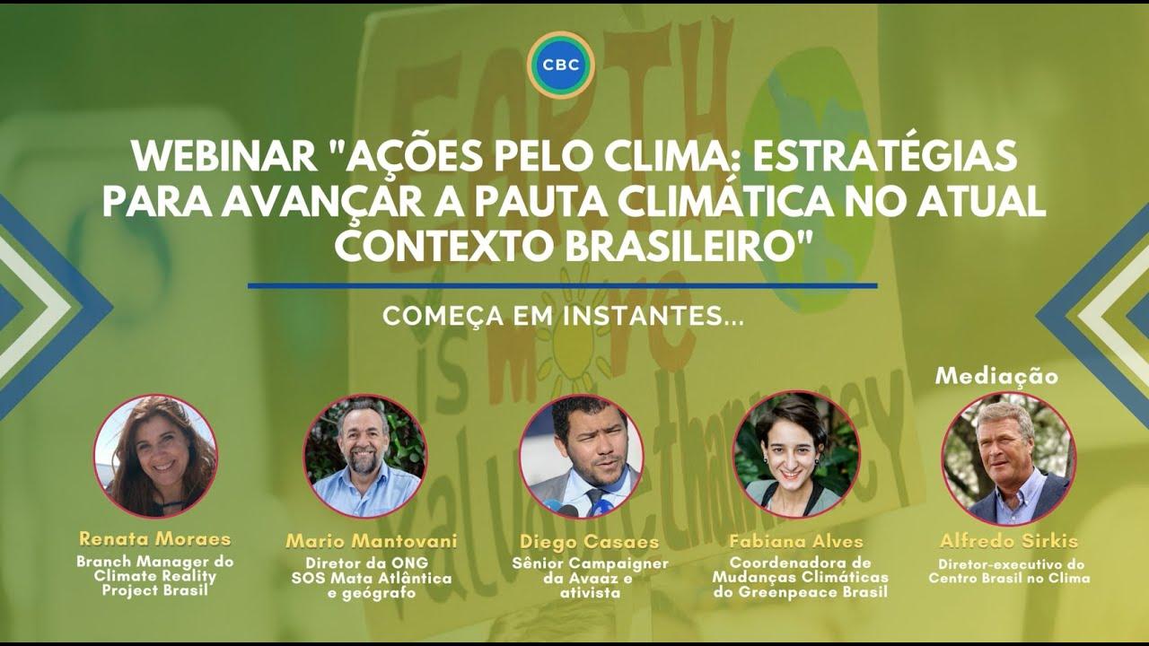 """Webinar """"Ação pelo clima: estratégias para avançar a pauta climática no atual contexto brasileiro"""""""