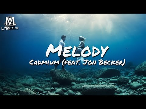 Cadmium - Melody (feat. Jon Becker) (Lyrics)