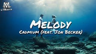 Cadmium - Melody (feat. Jon Becker) (Lyrics)