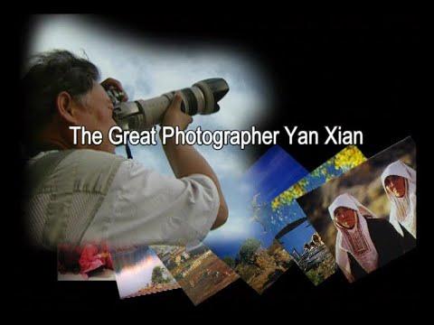 The Great Photographer Yan Xian