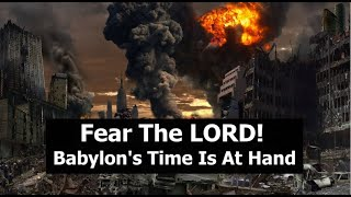 Download Fear The LORD! Babylon's Time Is At Hand