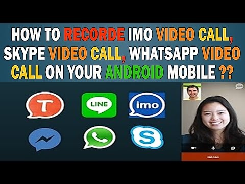 How to Record Video call on IMO, Skype, Whatsapp, Facebook on - Record Skype Video Calls