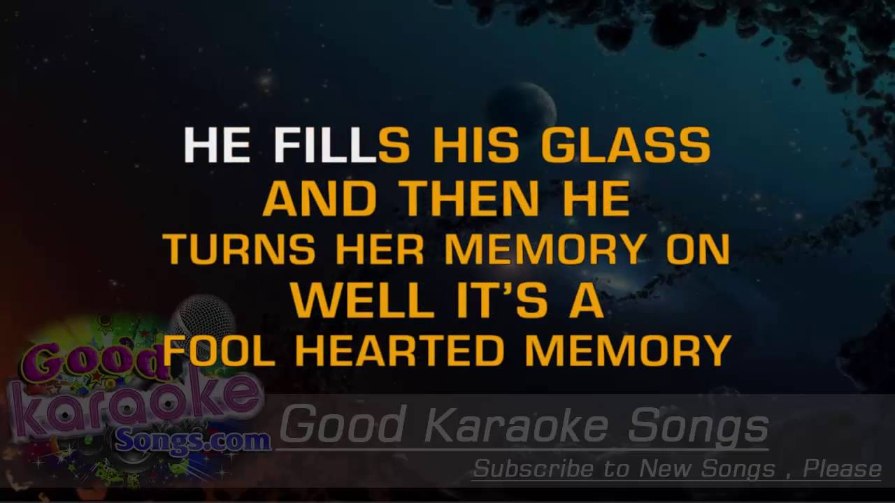 Fool hearted memory george strait lyrics karaoke fool hearted memory george strait lyrics karaoke goodkaraokesongs hexwebz Choice Image