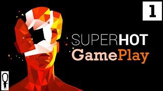 SuperHOT - Part 1 - First 40 Minutes of Gameplay - Let's Play - Gameplay