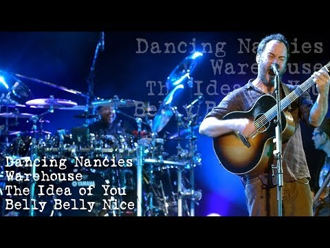 Dave Matthews Band - Dancing Nancies - Warehouse - The Idea Of You - Belly Belly Nice (Audios)