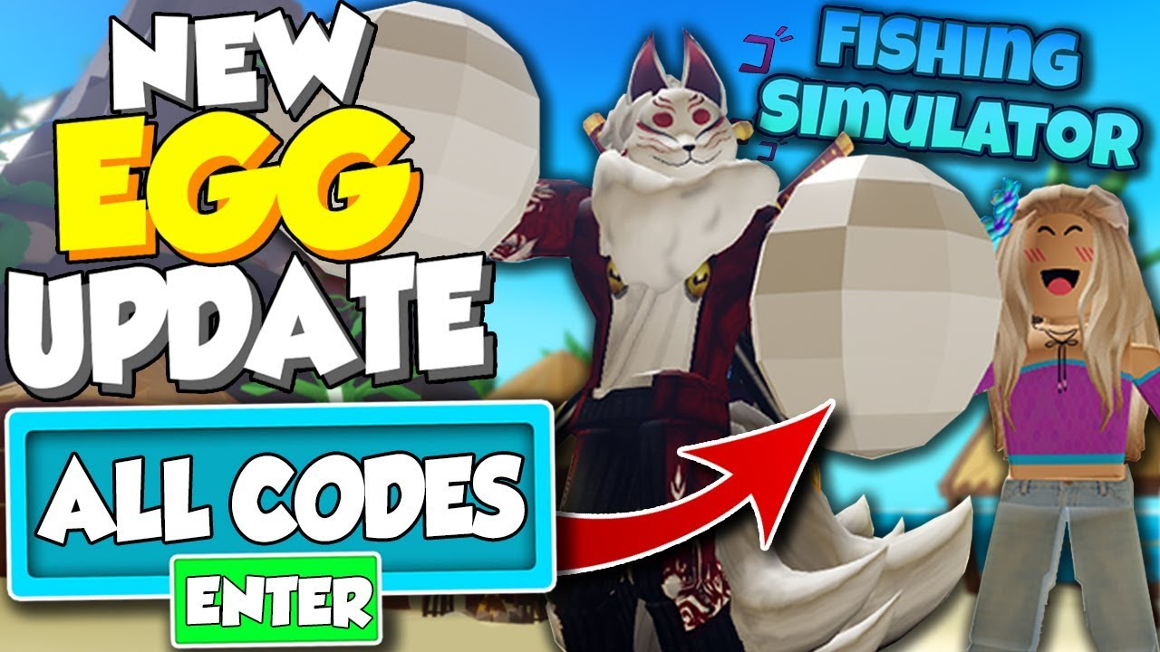 New Egg Update And Every Code In Fishing Simulator Roblox
