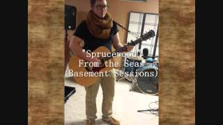 "Ryley Demers ""Sprucewood"" (Basement Session)"