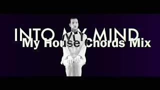 Angelo Bavaro Producer - Into My Mind (My House Chords Mix)