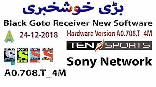 Black Goto A0 708 T 4M Hardware Version  New Software and Sony Network Asiasat 7 @ 105 5° with Proof