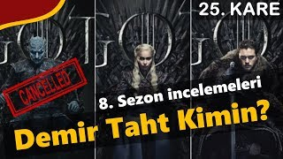 Game of Thrones 8. Sezon Analizleri - Demir Taht Kimin Olacak?