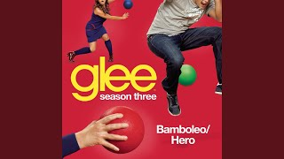 Bamboleo / Hero (Glee Cast Version)