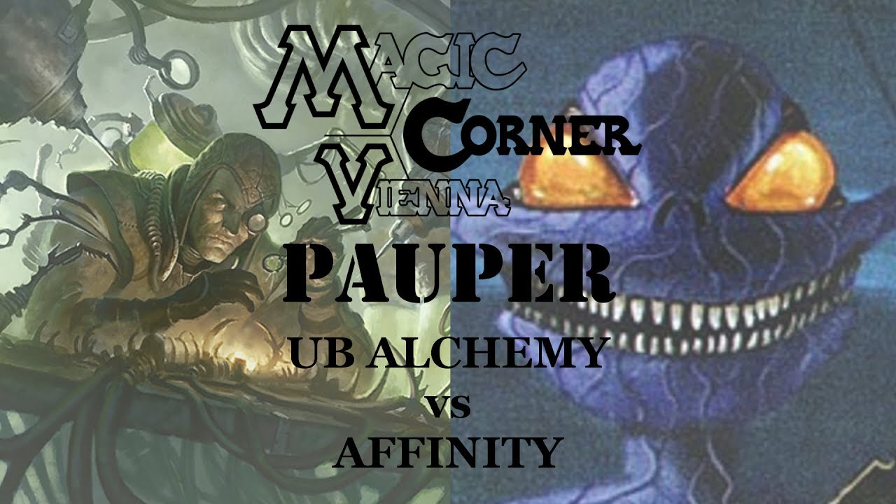 Magic Corner Kaufen Paper Pauper Magic Corner Vienna Ub Alchemy Vs Affinity Gameplay 25 7 17