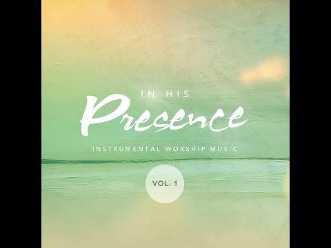 In His Presence Instrumental Worship Music - By Mark T. Jackson