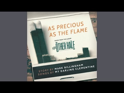 As Precious As The Flame by My Darling Clementine and Mark Billingham