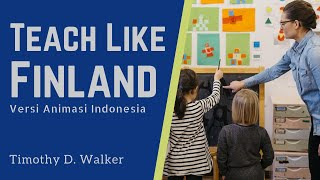 Teach Like Finland   Sistem Pendidikan Terbaik di Dunia